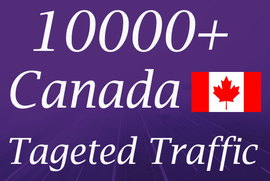 10000 Canada TARGETED Web traffic to your website