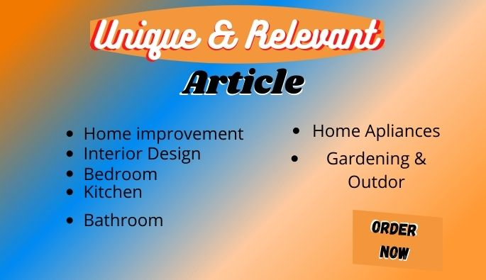 I will write 1200 words Unique & Relevant Article and published on Home Improvement Real Niche Site
