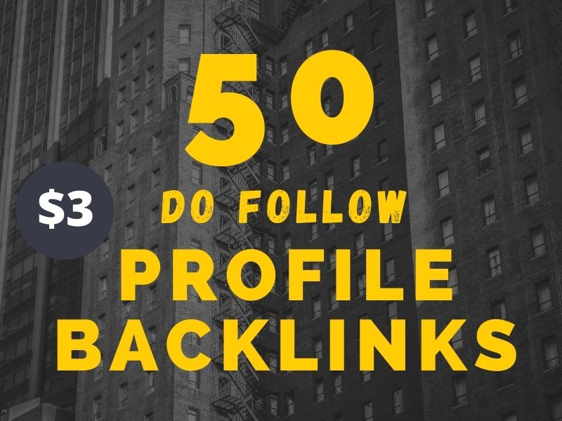 I will Do 50 high DA profile backlinks for SEO ranking