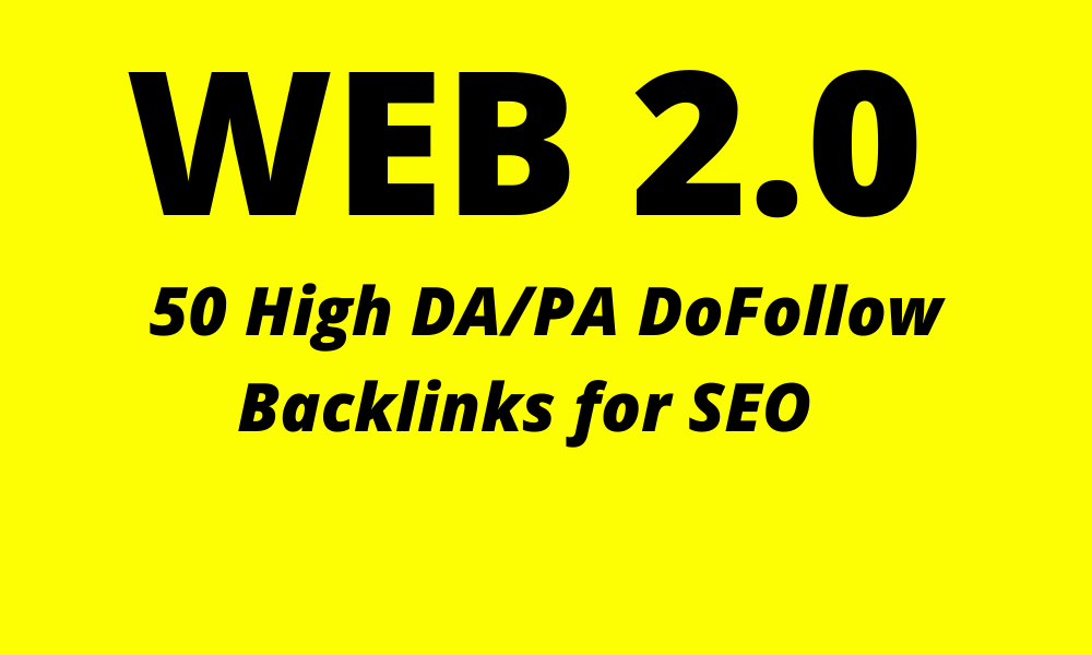 Get 50 High Domain Authority Permanent Web2.0 Backlinks to rank your site