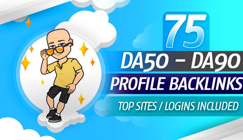 I Manually Create 75 &ndash DA 50 TO DA 90 Profile Backlinks from 75 unique High Authority Domains.