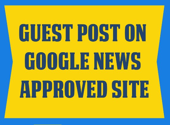 Guest Post on Google news approved Site for Google ranking