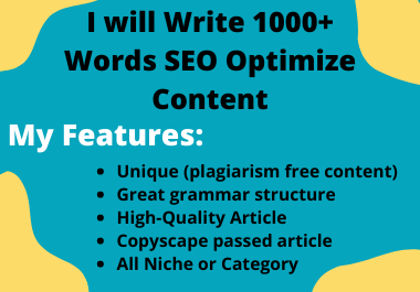 I will write 1000 words of SEO friendly content for your blog or website