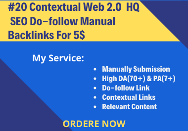 I Will Build 20 Contextual Web 2.0 High Quality SEO Do-Follow Manual Backlinks