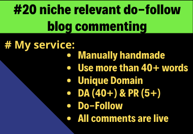 Make high DA-PA 20 manually niche relevant do-follow blog commenting SEO backlinks