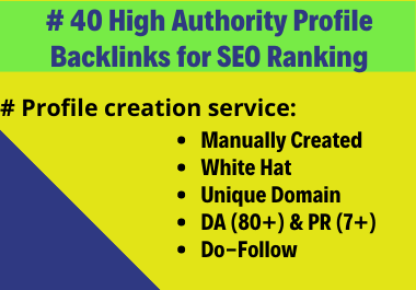 I will Do 40 High Domain Authority Do-follow SEO Profile Backlinks