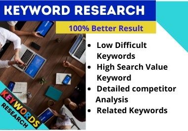 I will do the Best SEO keyword research and competitor analysis in 24 Hours.