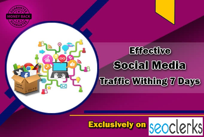 I will drive effective social media traffic within 7 days