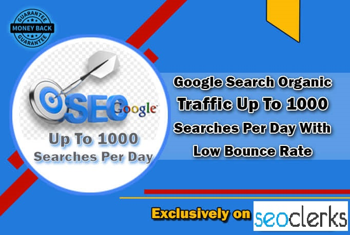 I will drive google organic traffic up to 1000 search per day