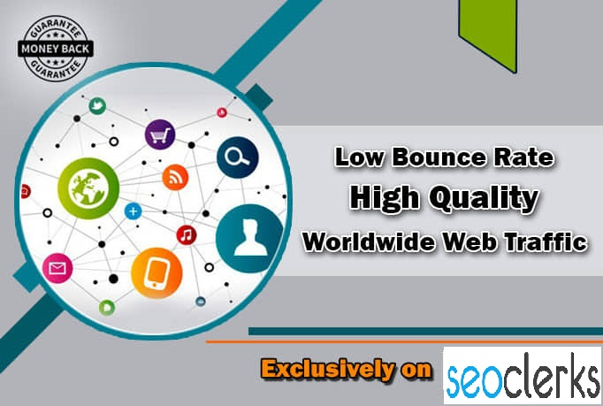 I will drive low bounce rate high quality worldwide web traffic