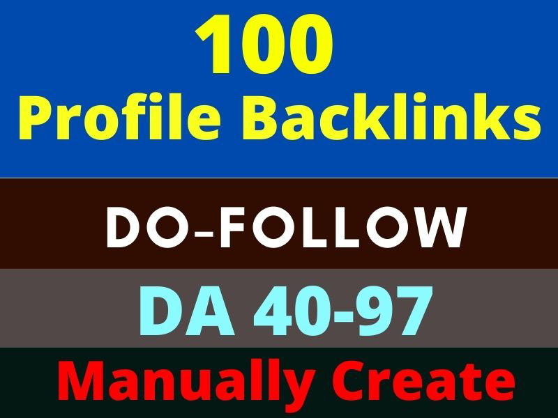 100 Dofollow Profile Backlinks High Authority 40-97 or High DA,PA,PR manually by HQ Profile Creation