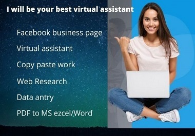 I will be your Virtual Assistant for any kind of tasks and just for you