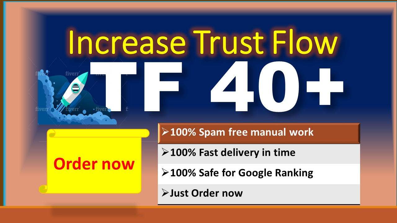 i will increase majestic trust flow tf 37 to 40 plus Guaranteed