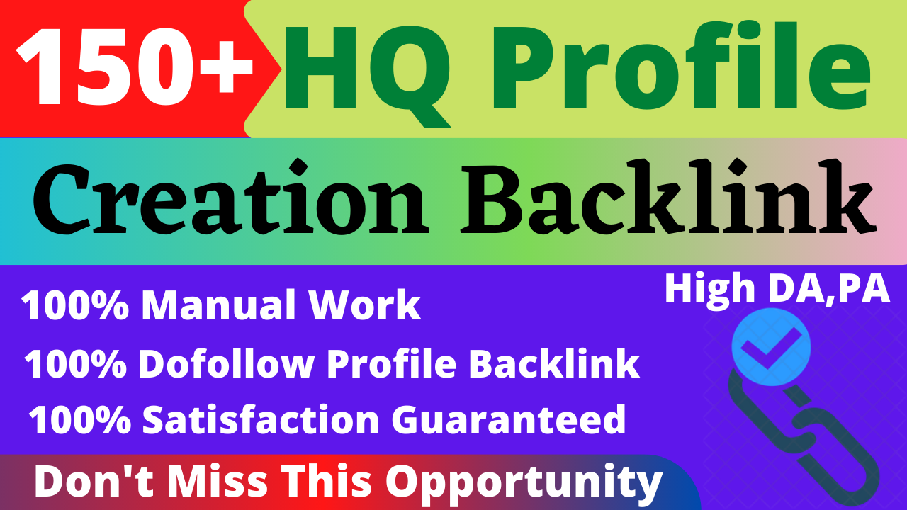 Create 150 HQ Profile Backlink For You,  From High DA/PA Sites