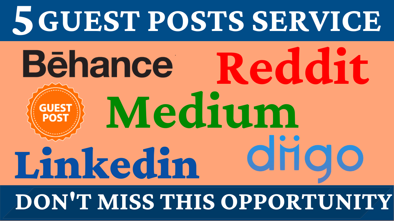 5 Guest Posts on High DA PA Sites & Reddit,  Medium,  Diigo,  Behance & Linkedin Boost Your Website