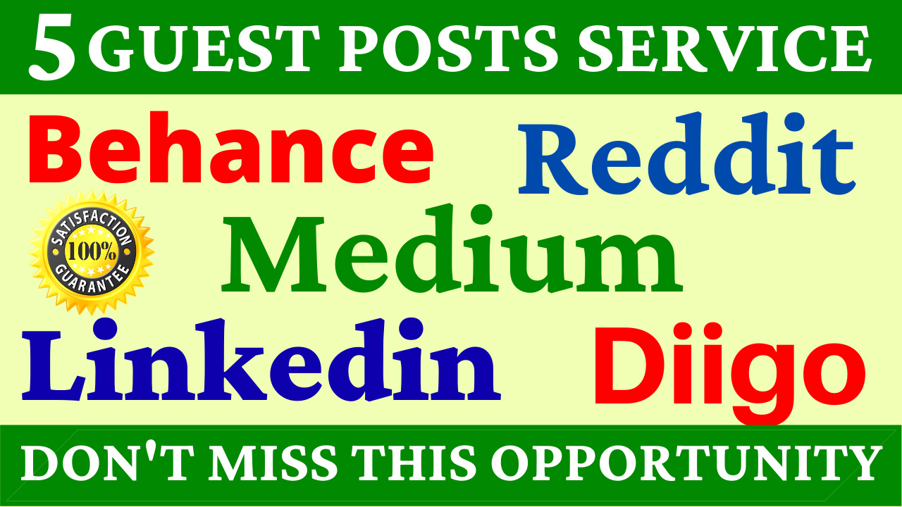 5 Guest Posts on High DA PA Sites And Reddit,  Medium,  Diigo,  Behance & Linkedin Boost Your Website