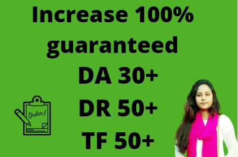 I will Increase da30+ DR50 and TF 50+ domain site backlink for 5
