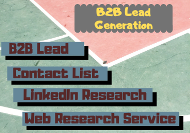 I Will Generate B2B/B2C Lead & Build Targeted Contact List