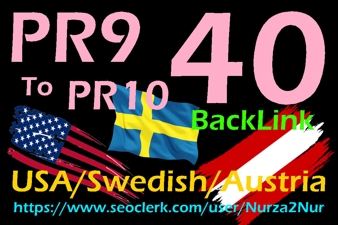 Do 40 HQ Backlink USA/Swedish/Austria PR9 to PR10 Profile for Faster Rank Up