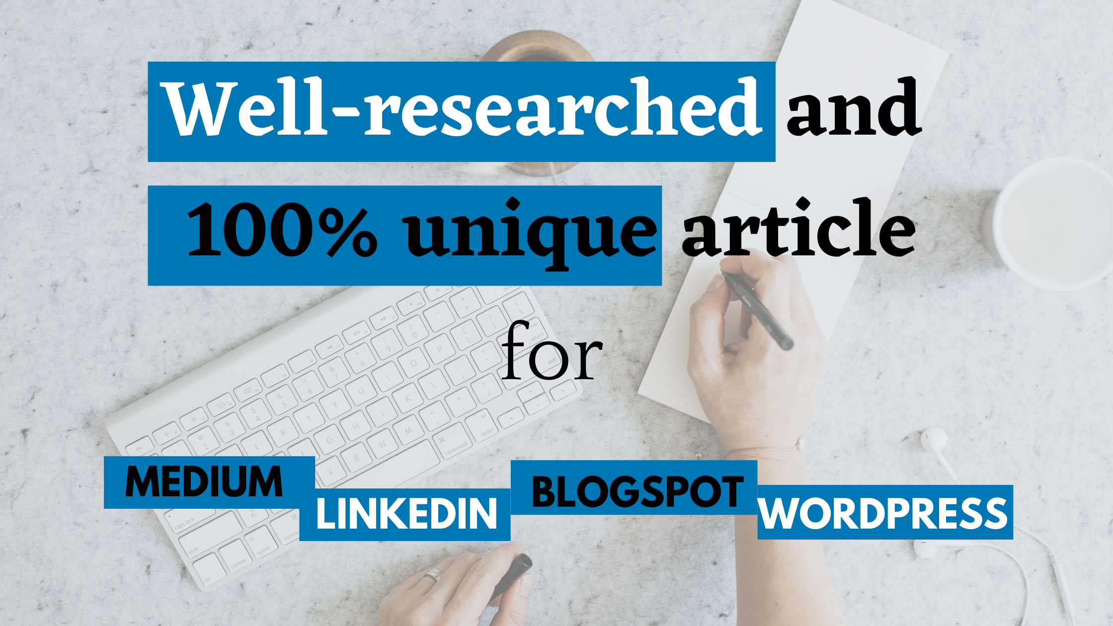 I will write a SEO-friendly well-researched article for Medium, Linkedin or your blog.