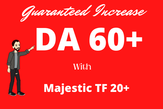 I will increase your Domain Authority Moz DA 50 plus to 60 and Majestic Trust Flow 20