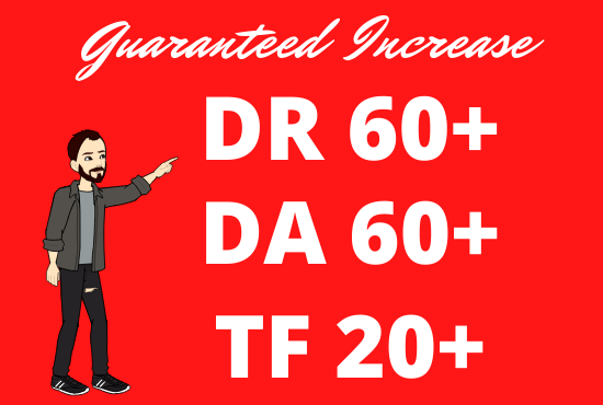 I will increase DR Domain Rating 40+,  DA Domain Authority 30,  Trust Flow 20+