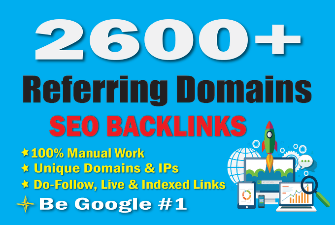 I will build safe way 2600 unique referring domain SEO backlinks