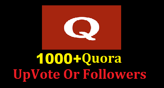 Send 1000+ Quora UpVote Or 1000+ Quora Followers Fast Delivery Within from worldwide people