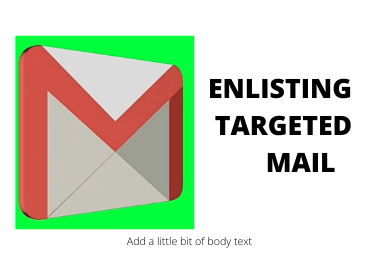 I will promote enlisting targeted mail for any country or any query