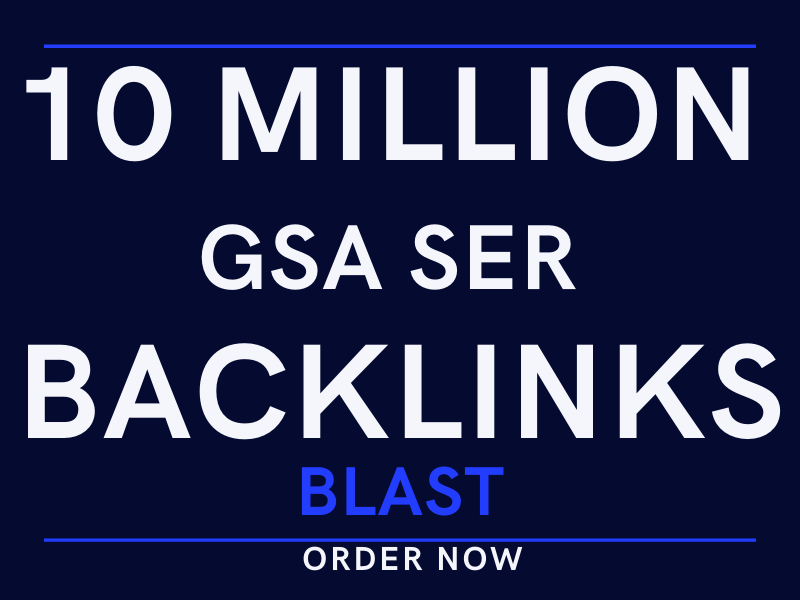 do best blast of 10 million GSA off page SEO backlinks for your website