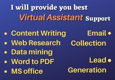 I will provide you best virtual assistant support