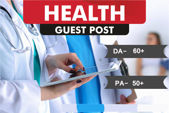 I will create health guest post on the high da website