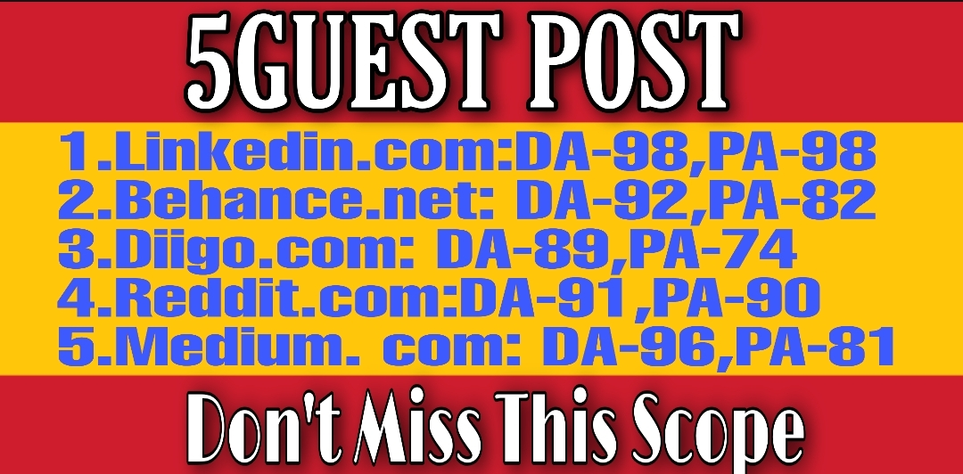 Write and Publish High Quality 5 Guest Posts on High DA Websites