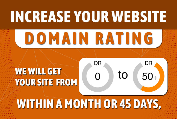 I will increase your website DR domain rating 50 plus in 45 days