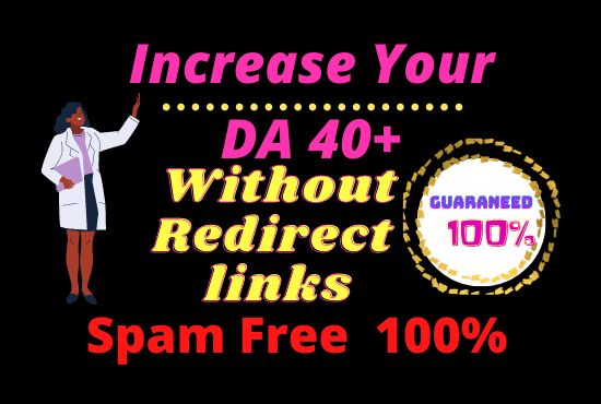 I Will increase your DA 40+without redirect links