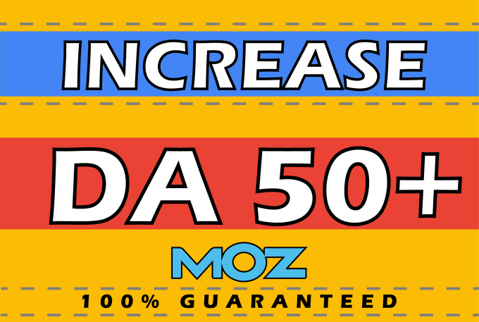 I will increase your domain authority to da 50 plus in 28 days
