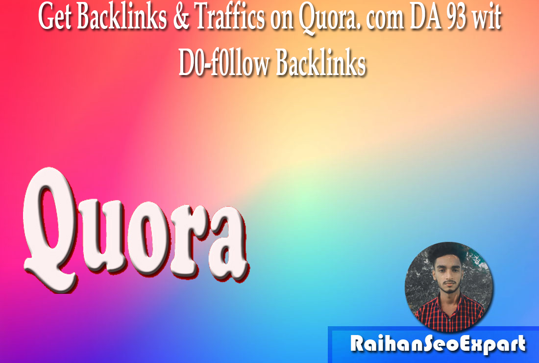Get Backlinks & Traffics on Quora. com DA 93 with D0-f0llow Backlinks