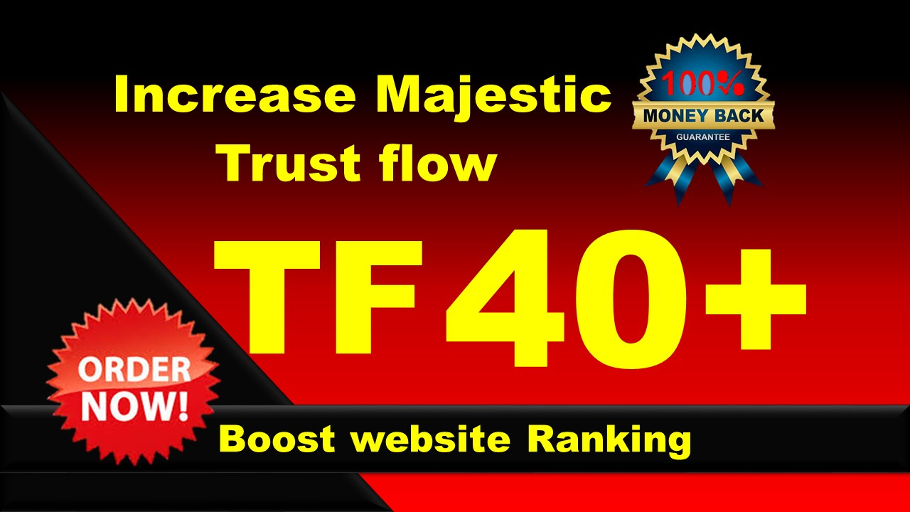 I will increase your majestic trust flow 35 plus,  is just in 20 days.
