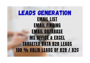 Are you looking for a B2B lead I can help you with valid lead as per demand.