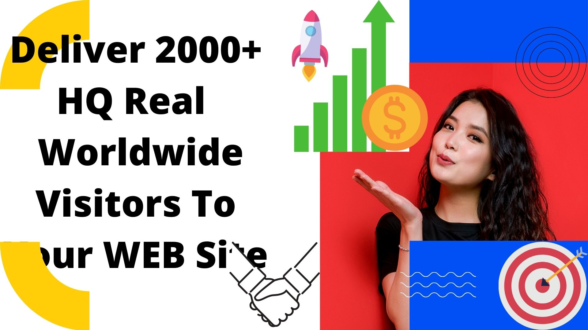 Deliver 2000+ HQ Real Worldwide Visitors To Your Web Site
