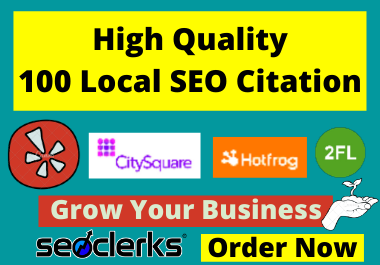 I will Create Top 100 Local SEO Citations For Local Business Listing