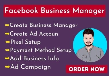 I will create business manager and Ads account