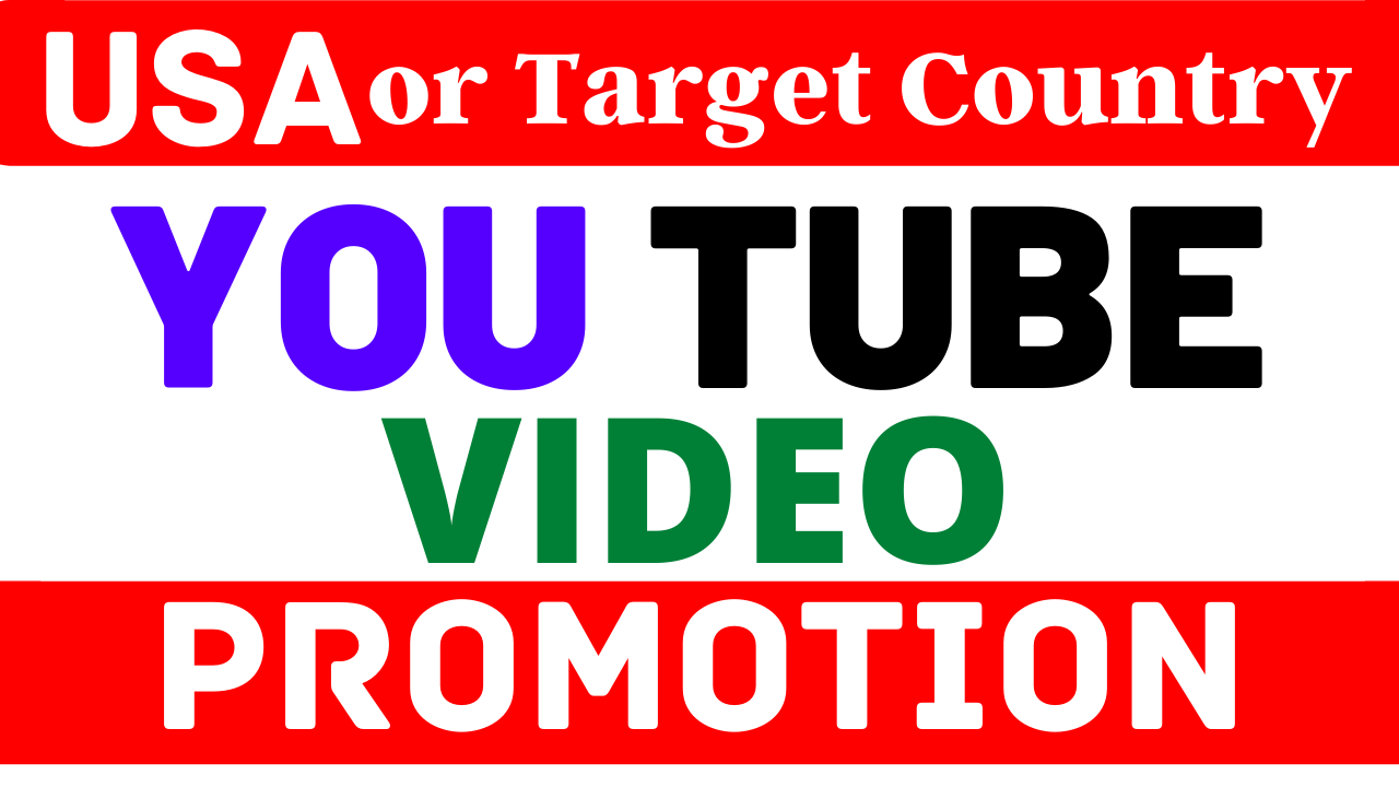 USA & Targeted All Country YouTube Video Promotion