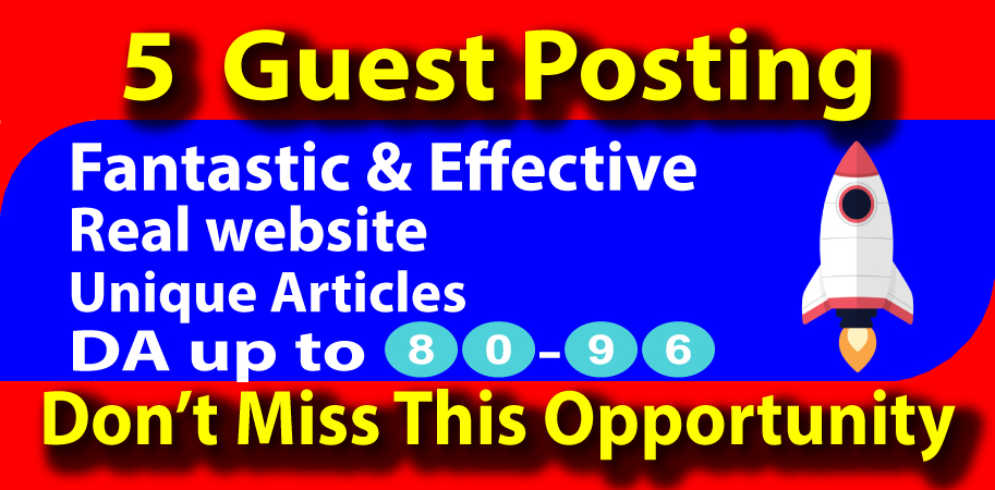 I will write and published 5 permanent guest posts on high authority sites