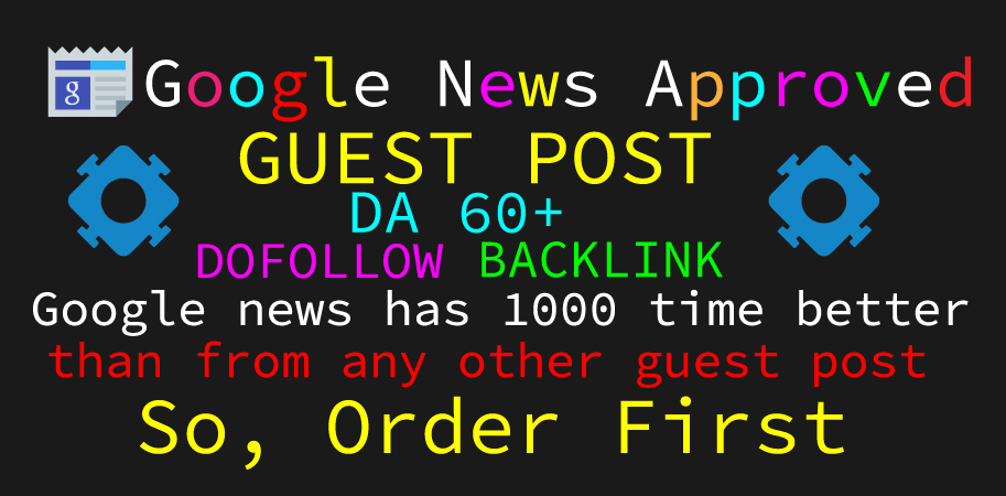 Write and published guest post on google news approved guest post sites