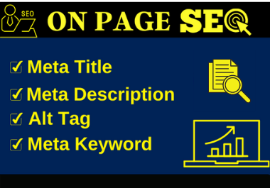 I will write optimized meta title, meta description, image alt tag for on page SEO