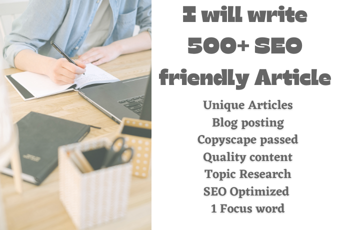 I will write 500 words SEO Article, Content writing. Blog writing