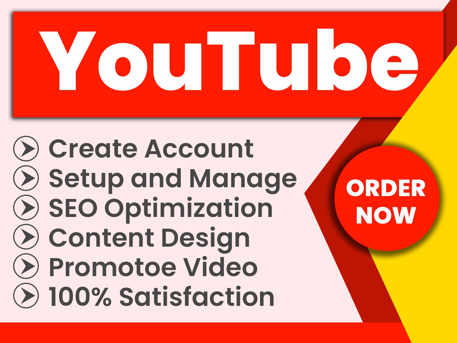 I will do professionally create,  setup and SEO optimize your YouTube account