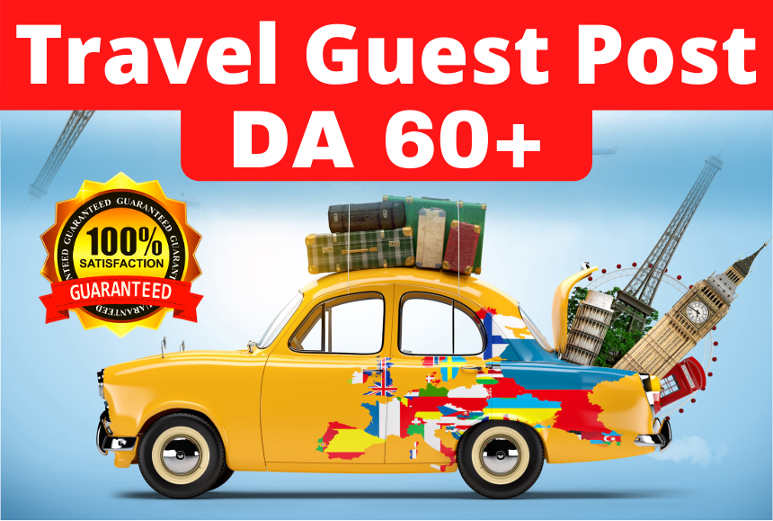 High Quality Travel Guest Post DA 60+ Boost Your Website Ranking