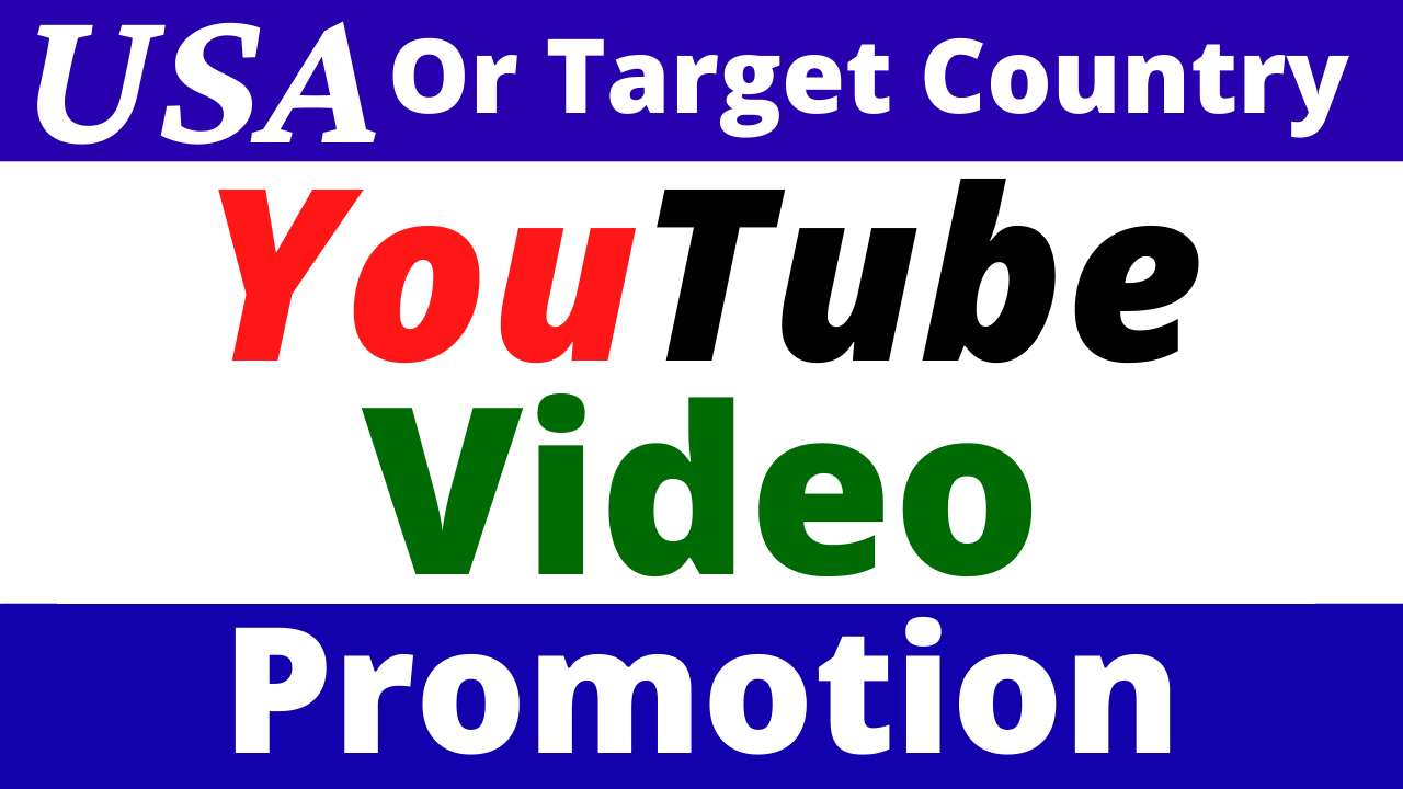 USA & Targeted All Country YouTube Video Promotion and Marketing